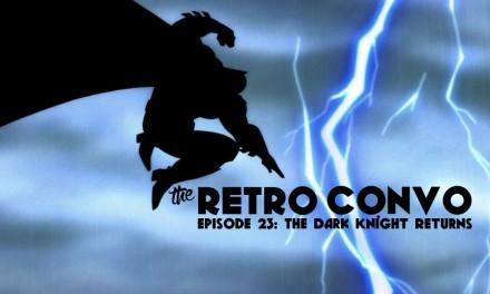 The Retro Convo: Ep23, The Dark Knight Returns