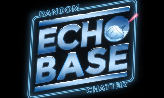 Echo Base #146: And Now, For Something Completely Different…