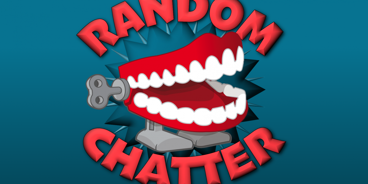 RandomChatter #223: Pour on the Gasoline and toss in a Match