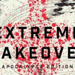 Review: Extreme Makeover: Apocalypse Edition by Dan Wells