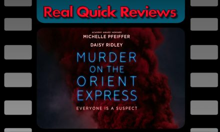 Real Quick Reviews #3: Murder on the Orient Express [2017]