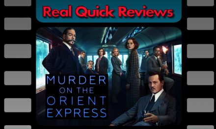 Real Quick Reviews #4: Murder on the Orient Express [2017] (Tim)