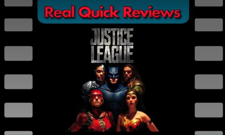 Real Quick Reviews #5: Justice League (Erik)