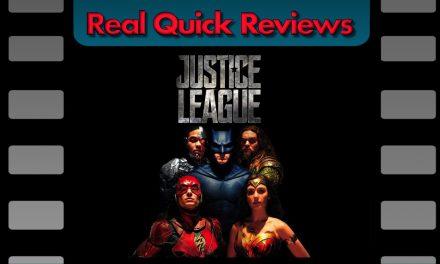Real Quick Reviews #5: Justice League (Erik)