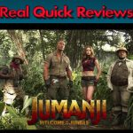 Real Quick Reviews #7: Jumanji: Welcome to the Jungle