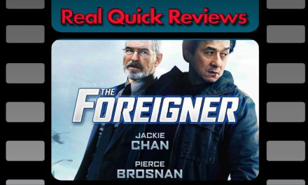 Real Quick Reviews #8: The Foreigner