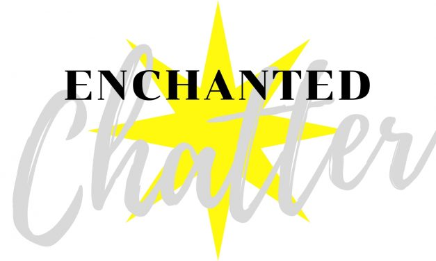 Enchanted Chatter #8: BRBGoingtoDisney
