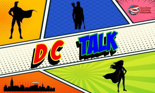 DCT #78: Green Arrow, Crisis and New Toys!