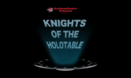 KH #1: Welcome to Knights of the Holotable!