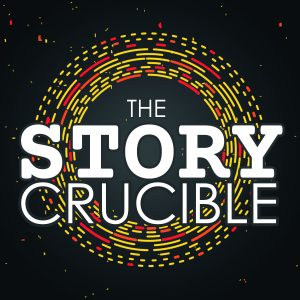 The Story Crucible