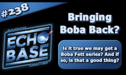 EB 238: Bringing Boba Back?