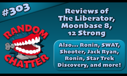 RC 303: Reviews of The Liberator, Moonbase 8, 12 Strong