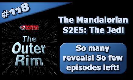 OR 118: Mandalorian S2E5: The Jedi