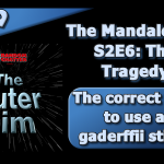 OR 119: Mandalorian S2E6: The Tragedy