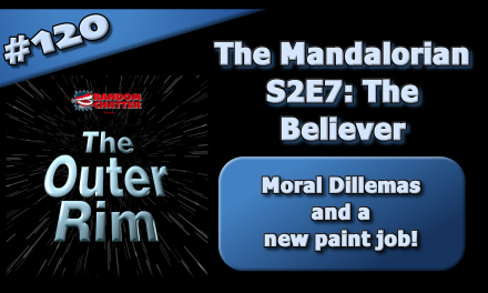 OR 120: Mandalorian S2E7: The Believer