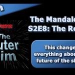 OR 121: The Mandalorian S2E8: The Rescue