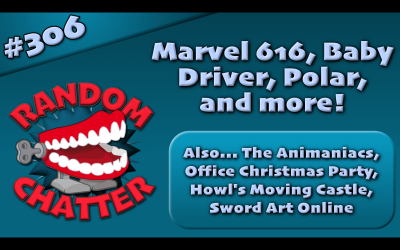RC 306: Marvel 616, Polar, Baby Driver, and more!