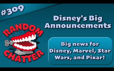 RC 309: Disney's Big Announcements!