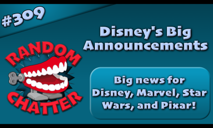 RC 309: Disney's Big Announcements!