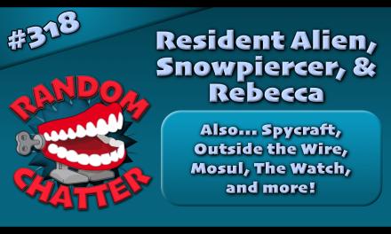 RC 318: Resident Alien, Snowpiercer, & Rebecca
