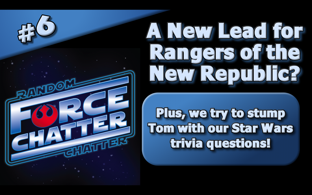 FC 6: A New Lead for Rangers of the New Republic?