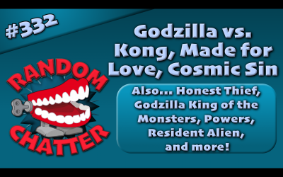 RC 332: Godzilla vs. Kong, Made for Love, Cosmic Sin
