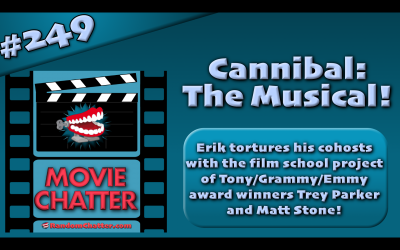MC 249: Cannibal: The Musical!