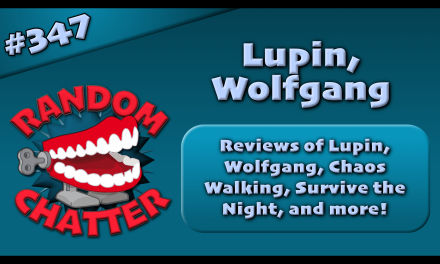 RC 347: Reviews of Lupin, Wolfgang, and more!