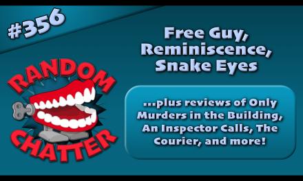 RC 356: Free Guy, Reminiscence, Snake Eyes