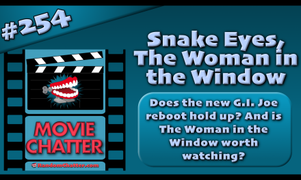 MC 254: Snake Eyes, The Woman in the Window