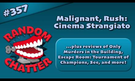 RC 357: Malignant, Rush: Cinema Strangiato